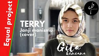 Download Mp3 Terry - Janji Manismu   Cover   By Equal Project Feat Gita Kencana