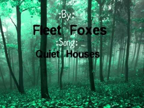 Fleet Foxes-Quiet Houses Lyrics