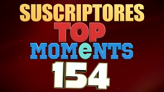 SEMANA 154   SUSCRIPTORES TOP MOMENTS (League of Legends)