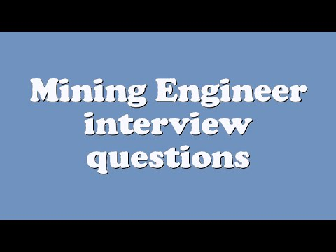 Mining Engineer interview questions