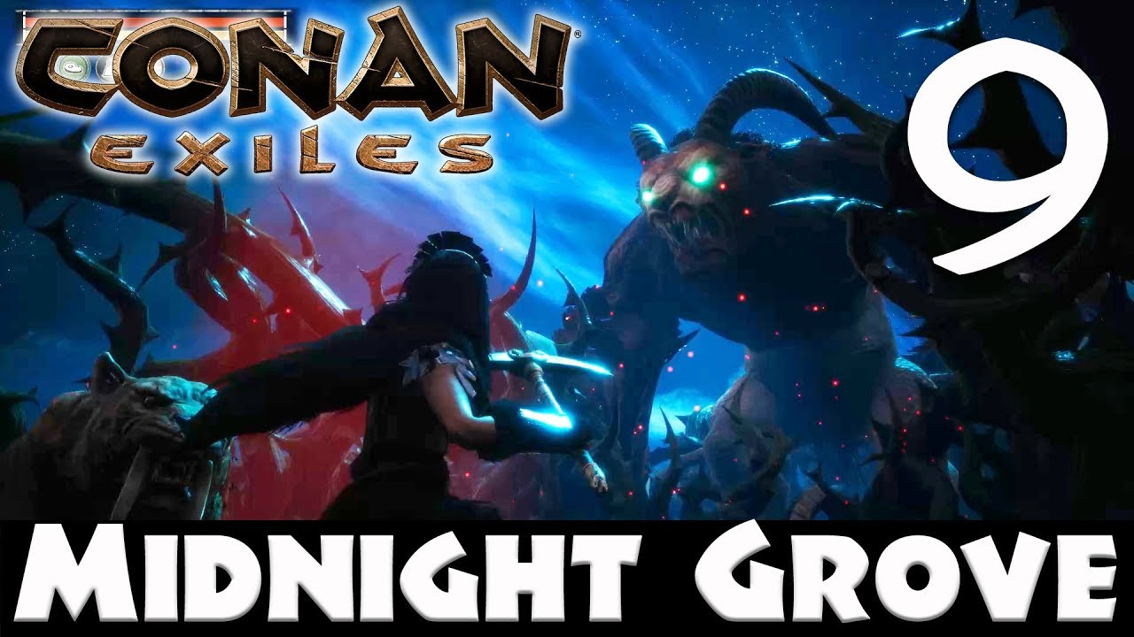 MIDNIGHT GROVE! - Conan Exiles #9