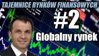 Globalny rynek - TAJEMNICE RYNKÓW FINANSOWYCH odc. 2