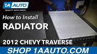 How to Install Replace Radiator 2009-15 Chevy Traverse