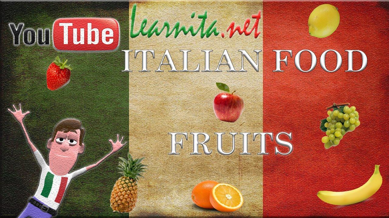 Italian Food Names Italian Fruit Vocabulary Youtube