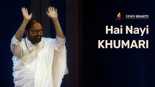 Hai Nayi Khumari | Devotional Song