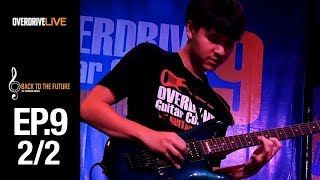 OVERDRIVE LIVE   BACK TO THE FUTURE EP9   Overdrive Guitar Contest 9 [2/2]