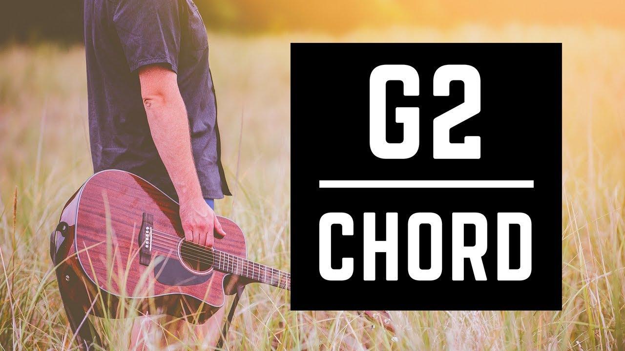 The G2 Chord The Guitar Chord You Should Learn Beginner Youtube