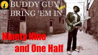 Watch Buddy Guy Ninety Nine And One Half video