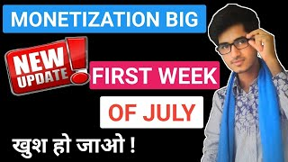 Monetization new update first week of July | monetization not enable after end of june