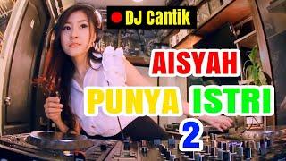 """DJ BIANDA FEAT. DJ OPUS """"AISYAH PUNYA ISTRI 2"""" ♫ TERBARU REMIX ORIGINAL 2019"""