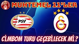 PSV EINDHOVEN - GALATASARAY | MUHTEMEL 11'LER VE TAKTİK ANALİZ | CİMBOM TURU GEÇ