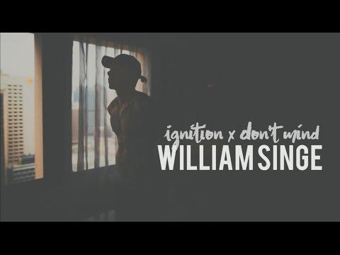 William Singe - Ignition x Don't Mind (lyrics)