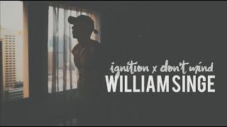 Video William Singe - Ignition x Don't Mind (lyrics) download MP3, 3GP, MP4, WEBM, AVI, FLV Maret 2018
