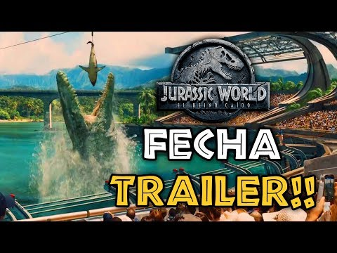 La Fecha Oficial Del Trailer De Jurassic World 2 Fallen Kingdom