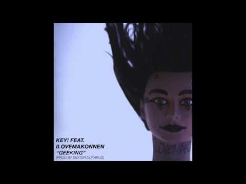 Key! - Geeking (Feat. ILoveMakonnen) [Prod. By Dexter Dukarus] (2014)