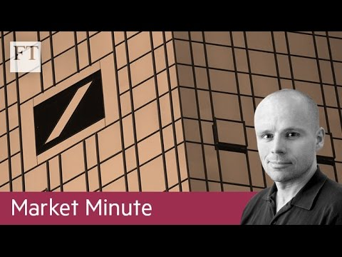 Deutsche Bank fears hit financial stocks | Market Minute