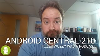 Android Central Podcast Ep. 210: Fuzzy Wuzzy Was a Podcast