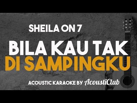 Bila Kau Tak di Sampingku Acoustic Karaoke Sheila on 7