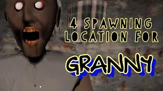 4 Spawning Location For Granny