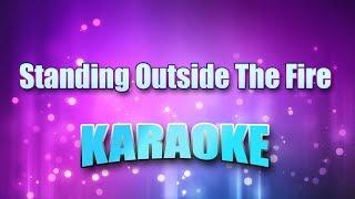 Brooks, Garth - Standing Outside The Fire (Karaoke version with Lyrics)