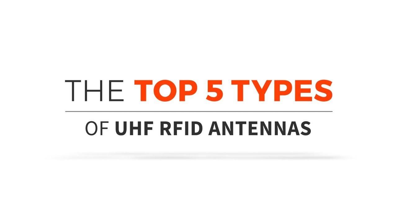 The Top 5 Types of UHF RFID Antennas - RFID Insider