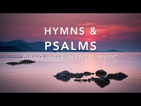 Peaceful Hymns & Psalms I Piano Music I Meditation Music I Prayer Music I Relaxation & Soft Music I