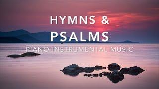 Hymns & Psalms - Piano Music | Prayer Music | Meditation Music | Healing Music | Worship Music