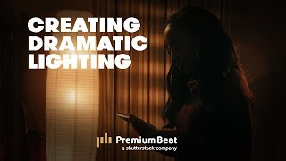Dramatic Lighting for Film | PremiumBeat.com