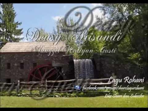 Nunggil Kaliyan Gusti - Deasy Arisandi