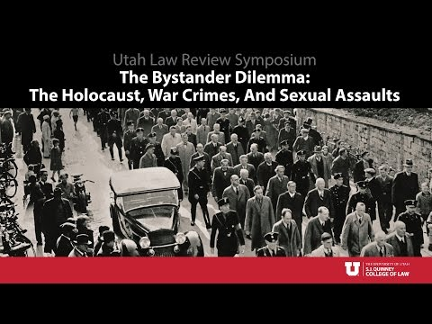 Law Review Symposium 2016-2017:  Bystander Dilemma: The Holocaust, War Crimes, And Sexual Assaults