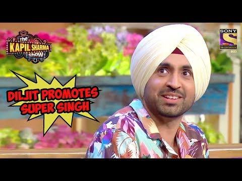 Diljit Promotes Super Singh - The Kapil Sharma Show