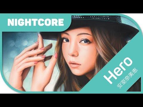 🎼【Nightcore】- Hero 『安室奈美恵/Amuro Namie』