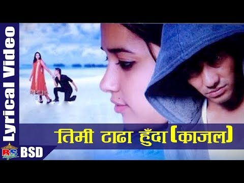 KAJAL | Timi Tadha Huda by Durga Kharel | Movie Song | Mental | Lyrical Video