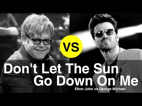 Don't Let The Sun Go Down On Me, Compare Elton John vs George Michael mp3