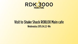 Visit to Shake Shack ROBLOX April 24 2015