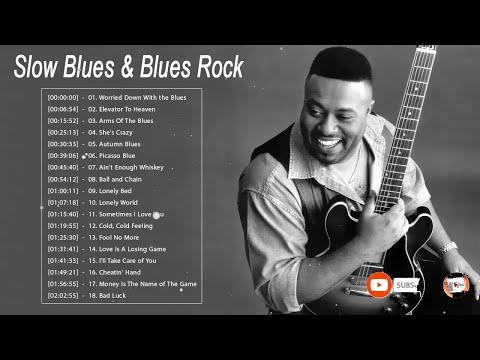 Slow Blues & Blues Rock Ballads Songs ♫ Greatest Blues Songs Ever