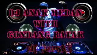 DJ LAGU BATAK ANAK MEDAN WITH GONDANG BATAK