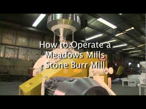 Meadows Mills, Inc.: How To Grind Grain Using Meadows Stone Burr Mills