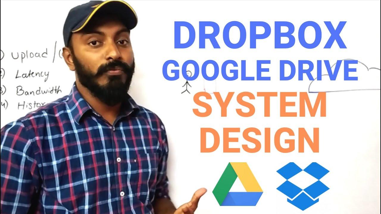 Dropbox System Design Google Drive System Design System Design File Share And Upload Youtube