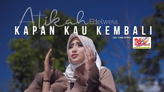 Atikah Edelweis - KAPAN KAU KEMBALI ( Official Video Nada Musik )