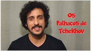 OS PALHAÇOS DE TCHEKHOV