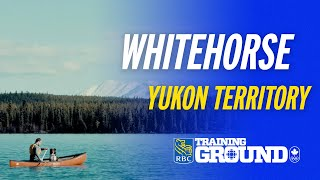 RBC Training Ground heads to Whitehorse in Yukon Territory
