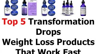 Top 5 Transformation Drops Review Or Weight Loss Products That Work Fast 2016 Video 77