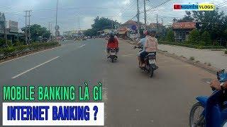 Phân biệt SMS banking là gì? Mobile banking là gì? Internet banking là gì? - Lê Nguyễn Vlogs