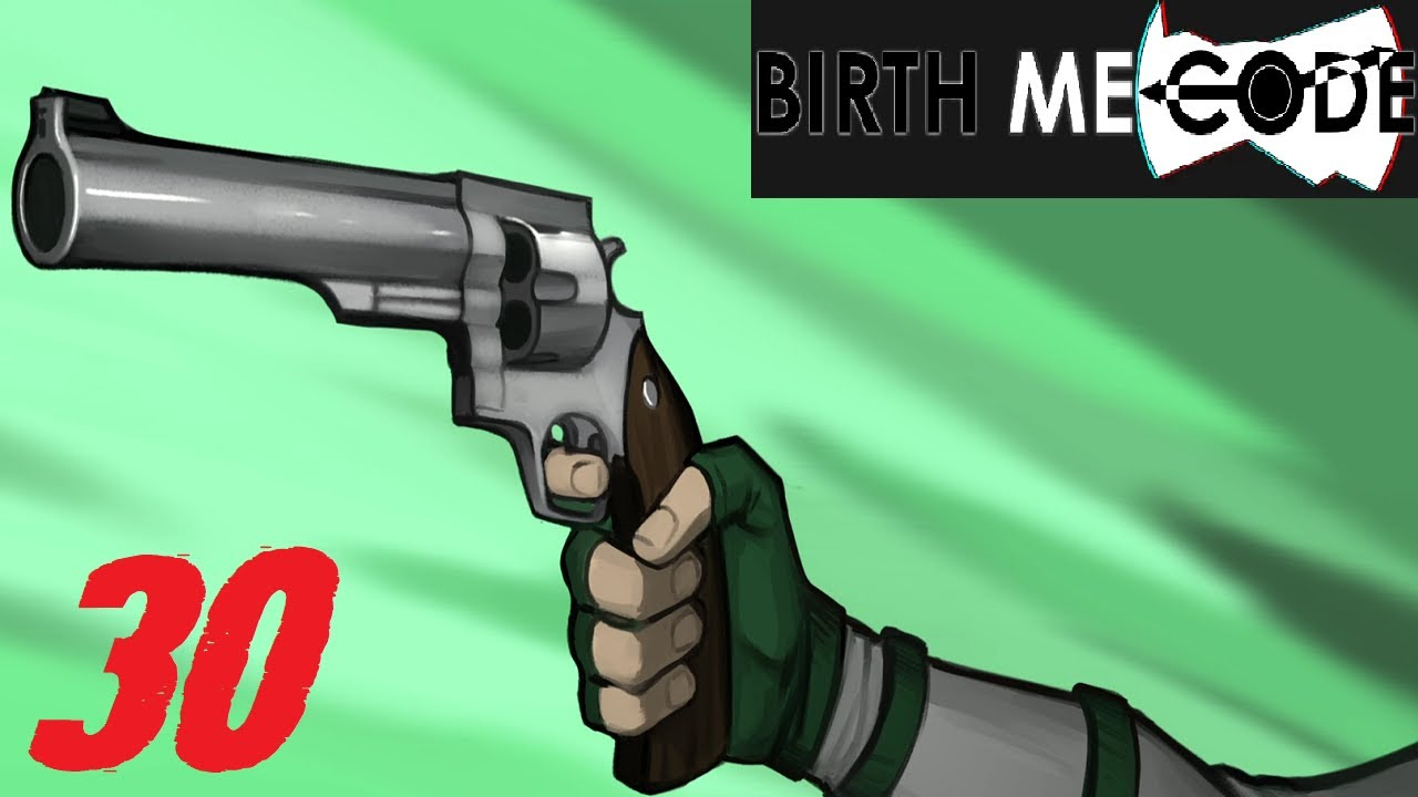 Birth ME Code #30 - Absolutely no one can be trusted! - blind let's play
