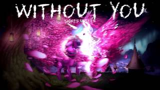 Without You - Sights Unseen