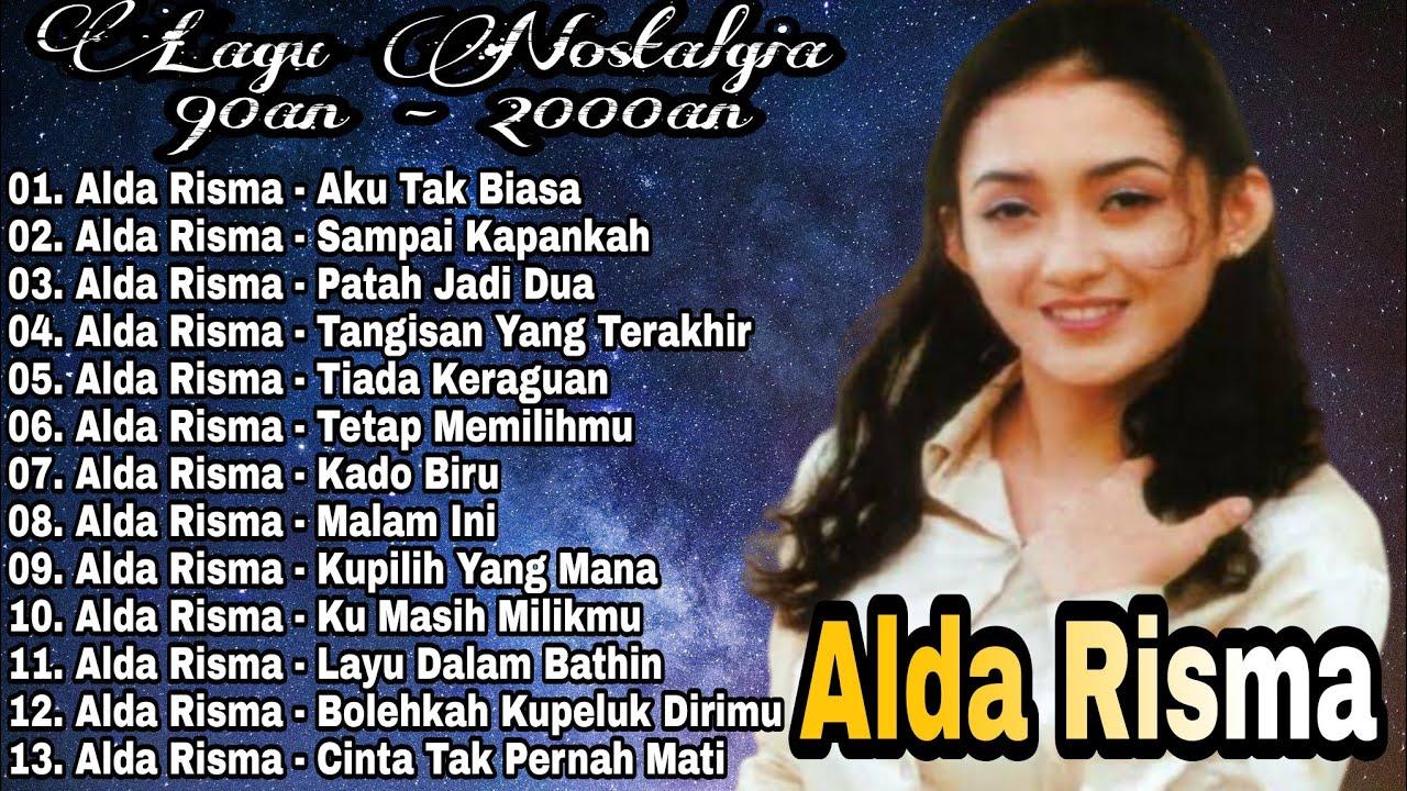 Download Alda Risma Full Album Mp3   Patah Jadi Dua   Aku Tak Biasa  Lagu Pop Nostalgia Lawas Terpopuler 90an