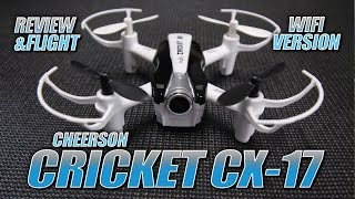 Cheerson CX-17 Cricket Wifi Quadcopter - FULL REVIEW