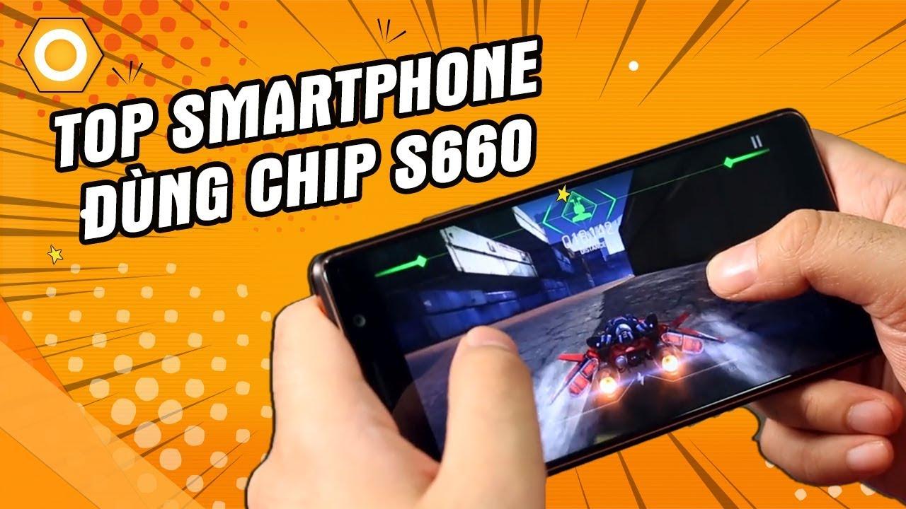 TOP Smartphone dùng chip S660: hiệu năng Lữ Bố, vẻ đẹp Điêu Thuyền