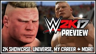 WWE 2K17 PREVIEW - 2K SHOWCASE, UNIVERSE, MY CAREER, BACKSTAGE AREAS, HIGHLIGHT REEL & NEW FEATURES!